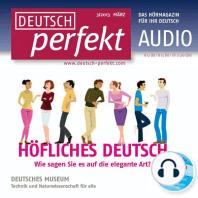 Deutsch lernen Audio - Höfliches Deutsch