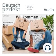 Deutsch lernen Audio - Willkommen zu Hause! So gelingt der Start in der neuen Wohnung