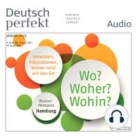 Deutsch lernen Audio - Wo? Woher? Wohin?: Deutsch perfekt Audio 01/15