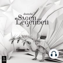 Deutsche Sagen und Legenden (Download-Sonderedition): Die schönsten deutschen Sagen, Mythen  und Legenden