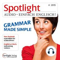 Englisch lernen Audio - Grammatik leicht gemacht: Spotlight Audio 04/15 - Grammar made simple