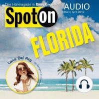 Englisch lernen mit Spaß Audio - Florida: Spot on Audio 3/4 2012 - Florida