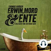 Erwin, Mord & Ente