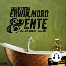 Erwin, Mord & Ente: Ein Kriminalroman mit Erwin Düsedieker - 1