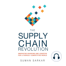 The Supply Chain Revolution: Innovative Sourcing and Logistics for a Fiercely Competitive World