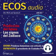 Spanisch lernen Audio - Zukunftsprognosen und Tierzeichen: ECOS audio 6/13 - Predicción del futuro: Los signos del Zodiaco