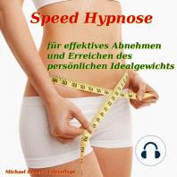 Speed-Hypnose für effektives Abnehmen und Erreichen des persönlichen Idealgewichts