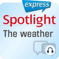 Spotlight express - Kommunikation - Das Wetter