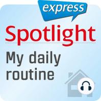 Spotlight express - Mein Alltag - Alltag und tägliche Routine