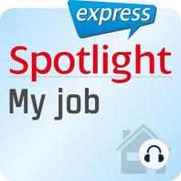 Spotlight express - Mein Alltag - Meine Arbeit