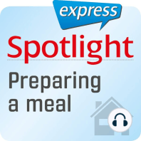 Spotlight express - Mein Alltag – Eine Mahlzeit zubereiten