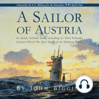 A Sailor of Austria: In which, without really Intending to, Otto Prohaska becomes Official War Hero No. 27 of the Habsburg Empire