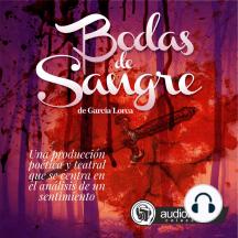 Bodas de Sangre: Una producción poética y teatral que se centra en el análisis de un sentimiento