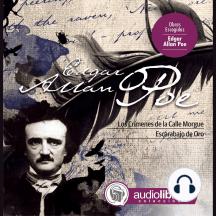 Cuentos de Edgar Allan Poe II: Los Crimenes de la Calle Morgue; Escarabajo de Oro