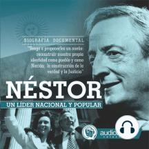 Néstor: Un líder Nacional y Popular