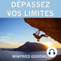 Dépassez vos limites