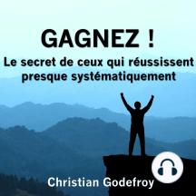 Gagnez !: Le secret de ceux qui réussissent presque tout