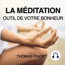 méditation, La: Outil de votre bonheur