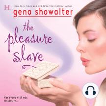 The Pleasure Slave: Her every wish was his desire...