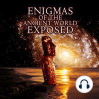 Enigmas of the Ancient World Exposed