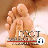 Foot Reflexology: A Complete Guide