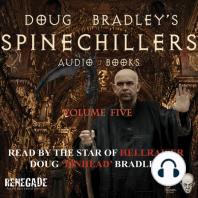 Doug Bradley's Spinechillers Volume Five