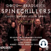 Doug Bradley's Spinechillers Volume Six