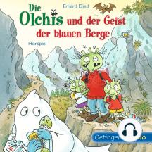 Die Olchis und der Geist der blauen Berge: Hörspiel