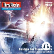 """Perry Rhodan 2802: Bastion der Sternenmark: Perry Rhodan-Zyklus """"Die Jenzeitigen Lande"""""""