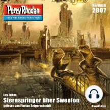 """Perry Rhodan 2807: Sternspringer über Swoofon: Perry Rhodan-Zyklus """"Die Jenzeitigen Lande"""""""