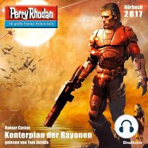 """Perry Rhodan 2817: Konterplan der Rayonen: Perry Rhodan-Zyklus """"Die Jenzeitigen Lande"""""""