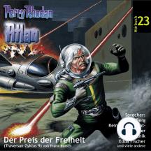 Atlan Traversan-Zyklus 09: Der Preis der Freiheit: Perry Rhodan Hörspiel 23