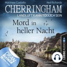 Cherringham - Landluft kann tödlich sein, Folge 26: Mord in heller Nacht (Ungekürzt)