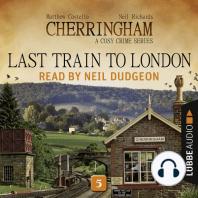 Last Train to London - Cherringham - A Cosy Crime Series
