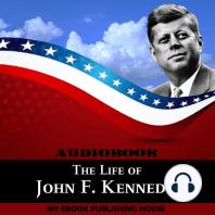 The Life of John F. Kennedy