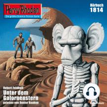 "Perry Rhodan 1814: Unter dem Galornenstern: Perry Rhodan-Zyklus ""Die Tolkander"""