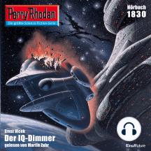 "Perry Rhodan 1830: Der IQ-Dimmer: Perry Rhodan-Zyklus ""Die Tolkander"""