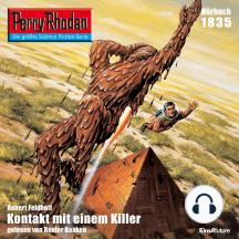 """Perry Rhodan 1835: Kontakt mit einem Killer: Perry Rhodan-Zyklus """"Die Tolkander"""""""