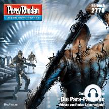 """Perry Rhodan 2770: Die Para-Paladine: Perry Rhodan-Zyklus """"Das Atopische Tribunal"""""""