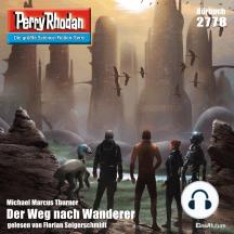 """Perry Rhodan 2778: Der Weg nach Wanderer: Perry Rhodan-Zyklus """"Das Atopische Tribunal"""""""