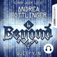 QUIT? Y/N - Beyond - Die Cyberpunk-Romanserie 6 (Ungekürzt)