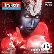 """Perry Rhodan 2785: Der Ritter und die Richterin: Perry Rhodan-Zyklus """"Das Atopische Tribunal"""""""