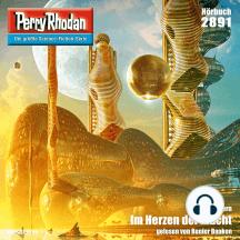 "Perry Rhodan 2891: Im Herzen der Macht: Perry Rhodan-Zyklus ""Sternengruft"""