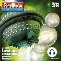 "Perry Rhodan 2904: Gerichtstag des Gondus: Perry Rhodan-Zyklus ""Genesis"""