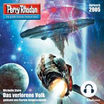 "Perry Rhodan 2905: Das verlorene Volk: Perry Rhodan-Zyklus ""Genesis"""