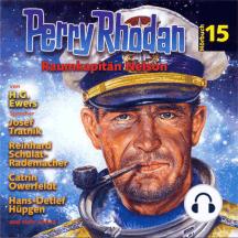Perry Rhodan Hörspiel 15: Raumkapitän Nelson: Ein abgeschlossenes Hörspiel aus dem Perryversum