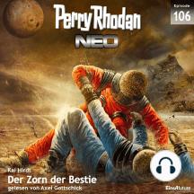 Perry Rhodan Neo 106: Der Zorn der Bestie: Die Zukunft beginnt von vorn