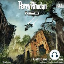 Perry Rhodan Neo 81: Callibsos Schatten: Die Zukunft beginnt von vorn