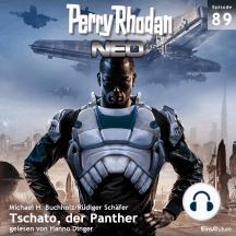 Perry Rhodan Neo 89: Tschato, der Panther: Die Zukunft beginnt von vorn