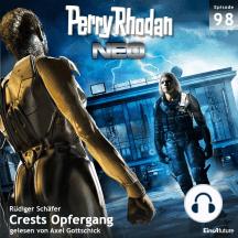 Perry Rhodan Neo 98: Crests Opfergang: Die Zukunft beginnt von vorn